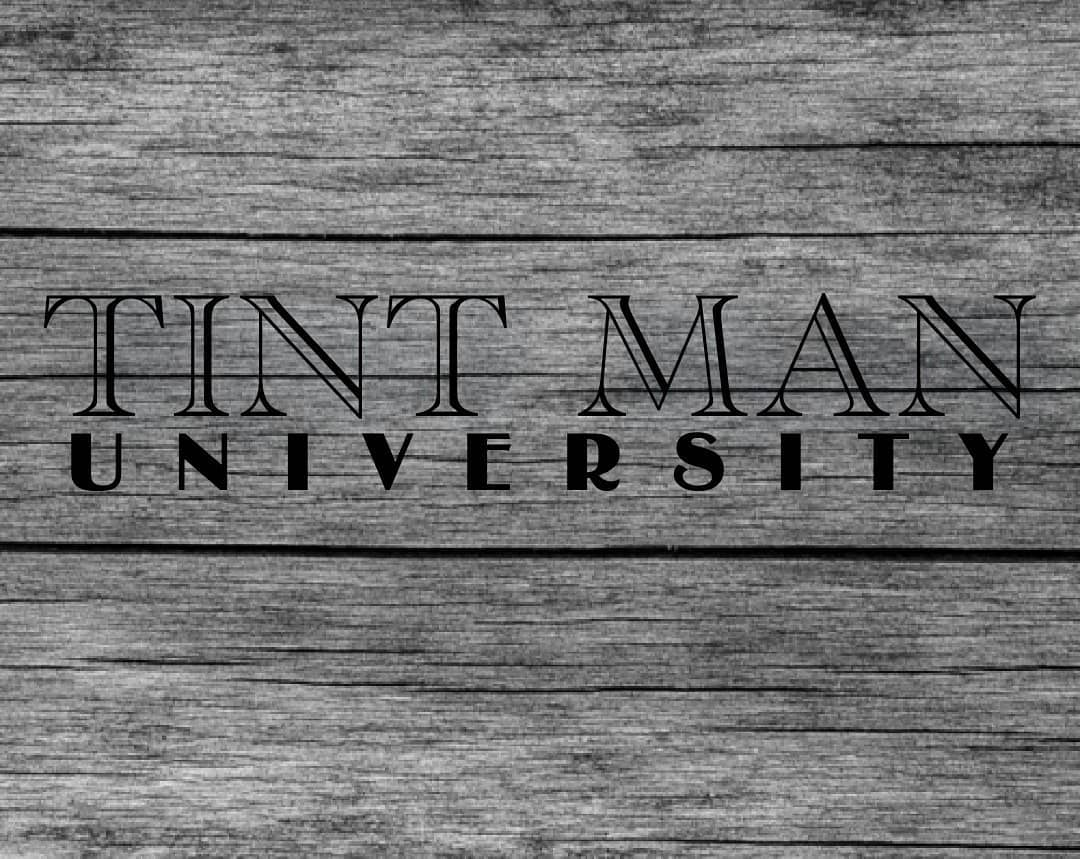Tint Man University